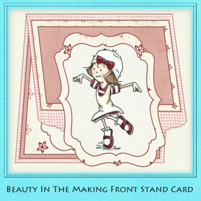 Beauty In The Making - Front Stand Card