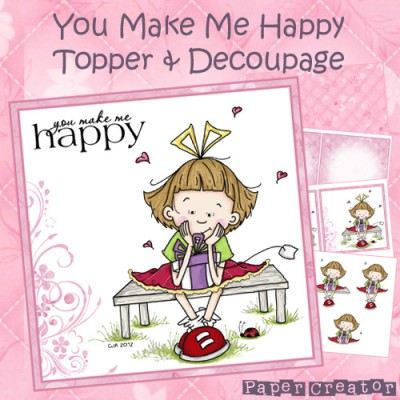 You Make Me Happy - Topper & Decoupage Set